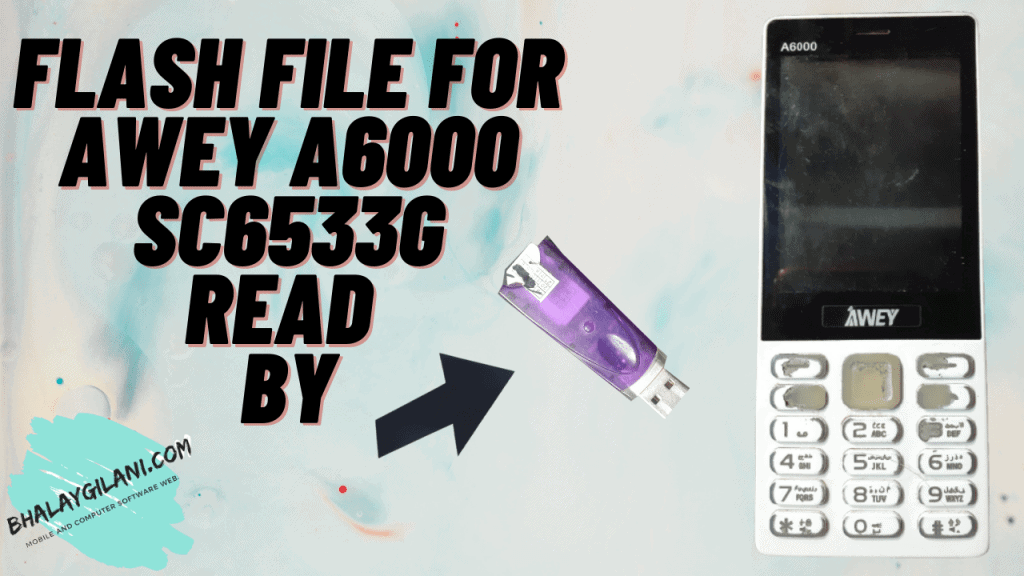 FLASH FILE FOR AWEY A6000 SC6533G